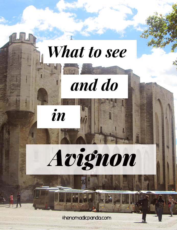 What to see and do in Avignon, France Short Travel Guide