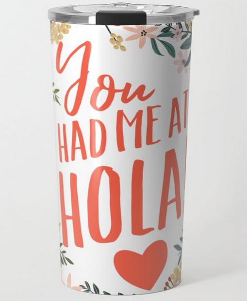 Mia Charro You had me at HOLA travel mug